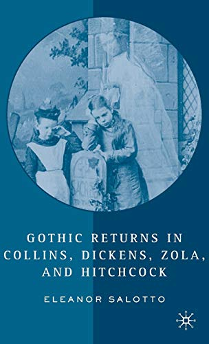 9781403972255: Gothic Returns in Collins, Dickens, Zola, and Hitchcock