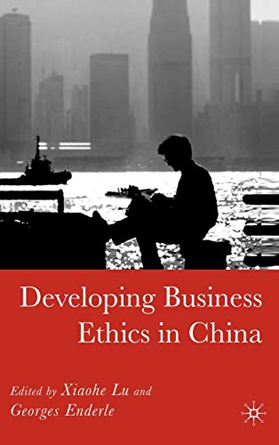 9781403972538: Developing Business Ethics in China