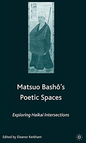 9781403972583: Matsuo Bashô's Poetic Spaces: Exploring Haikai Intersections