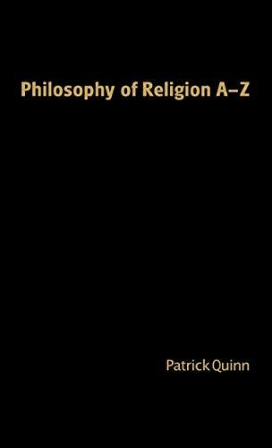 Philosophy of Religion A-Z (Philosophy a-Z): Patrick Quinn