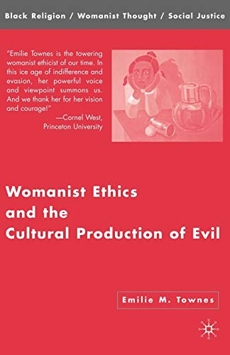 9781403972736: Womanist Ethics and the Cultural Production of Evil (Black Religion/Womanist Thought/Social Justice)