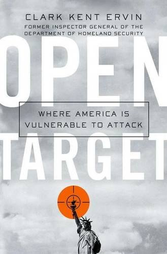 Open Target: Where America Is Vulnerable to Attack: Clark Kent Ervin
