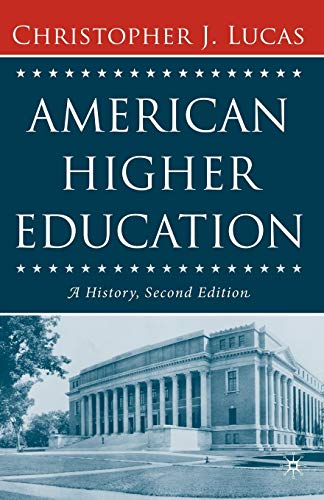 9781403972897: American Higher Education, Second Edition: A History