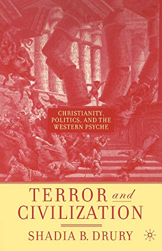 9781403972941: Terror and Civilization: Christianity, Politics, and the Western Psyche