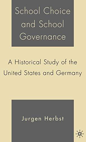 School Choice and School Governance: A Historical: Herbst, Jurgen