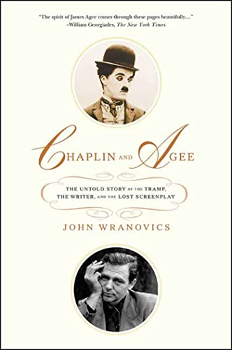 9781403973030: Chaplin and Agee: The Untold Story of the Tramp, the Writer, and the Lost Screenplay