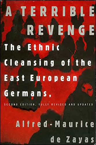 9781403973085: A Terrible Revenge: The Ethnic Cleansing of the East European Germans
