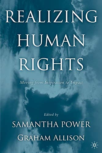 Realizing Human Rights: Moving from Inspiration to: Samantha Power