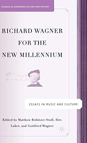 9781403973214: Richard Wagner for the New Millennium: Essays in Music and Culture (Studies in European Culture and History)