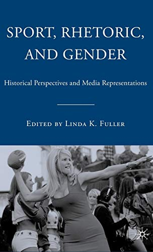 9781403973283: Sport, Rhetoric, and Gender: Historical Perspectives and Media Representations