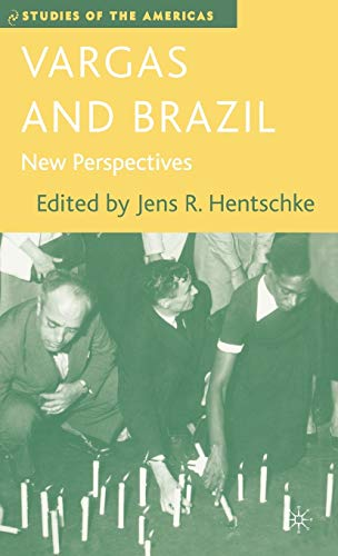 Vargas and Brazil: New Perspectives (Studies of the Americas)