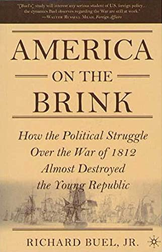 9781403973931: America on the Brink: How the Political Struggle Over the War of 1812 Almost Destroyed the Young Republic