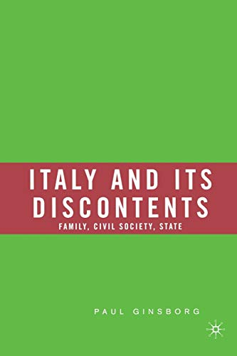 9781403973948: Italy and Its Discontents: Family, Civil Society, State: 1980-2001