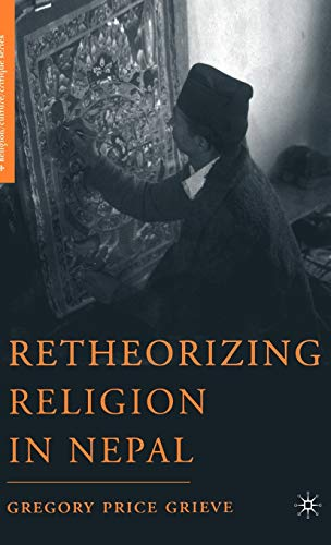 9781403974341: Retheorizing Religion in Nepal (Religion/Culture/Critique)