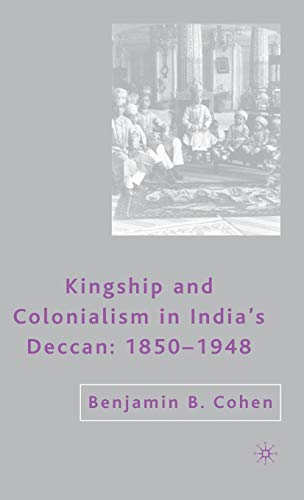 9781403974471: Kingship and Colonialism in India's Deccan: 1850-1948