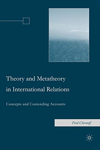 9781403974556: Theory and Metatheory in International Relations: Concepts and Contending Accounts: Theories, Policies and Concepts