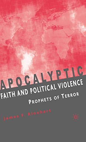 9781403974617: Apocalyptic Faith and Political Violence: Prophets of Terror