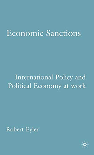 9781403974631: Economic Sanctions: International Policy and Political Economy at Work