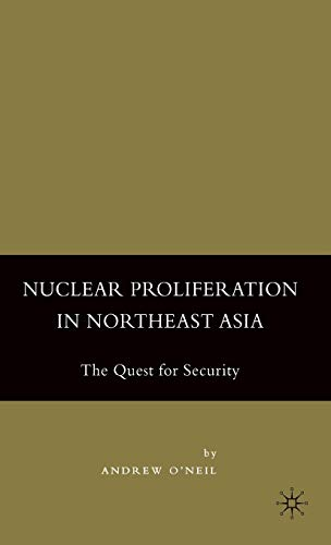 9781403974662: Nuclear Proliferation in Northeast Asia: The Quest for Security