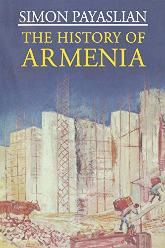 9781403974679: The History of Armenia: From the Origins to the Present