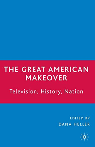 The Great American Makeover: Television, History, Nation