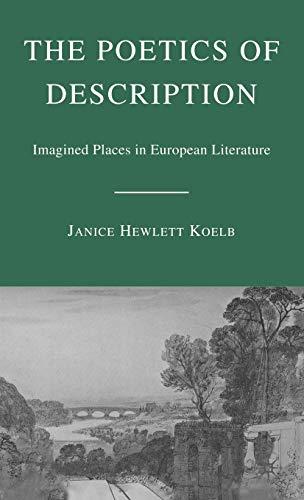 9781403974891: The Poetics of Description: Imagined Places in European Literature