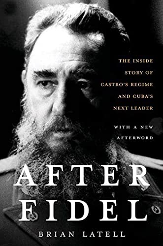 9781403975072: After Fidel: The Inside Story of Castro's Regime and Cuba's Next Leader
