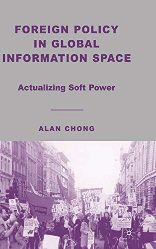 9781403975201: Foreign Policy in Global Information Space: Actualizing Soft Power