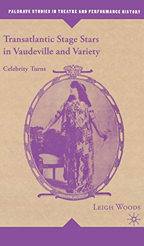 9781403975362: Transatlantic Stage Stars in Vaudeville and Variety: Celebrity Turns (Palgrave Studies in Theatre and Performance History)