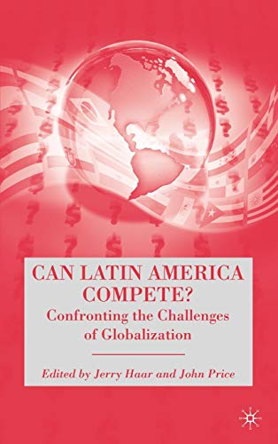 9781403975430: Can Latin America Compete?: Confronting the Challenges of Globalization