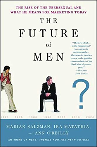 9781403975485: The Future of Men: The Rise of the Übersexual and What He Means for Marketing Today