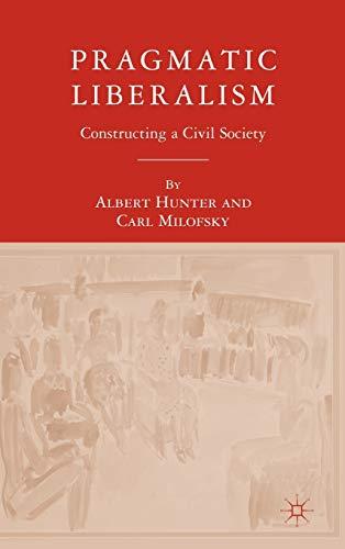 9781403975492: Pragmatic Liberalism: Constructing a Civil Society