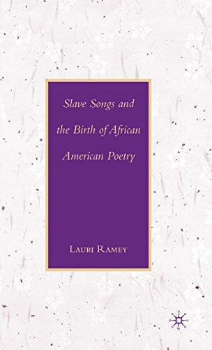 9781403975690: Slave Songs and the Birth of African American Poetry
