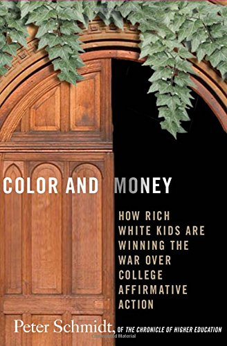 9781403976017: Color and Money: How Rich White Kids Are Winning the War over College Affirmative Action