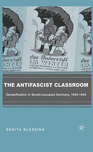 9781403976123: The Antifascist Education: Denazification in Soviet-occupied Germany, 1945-1949