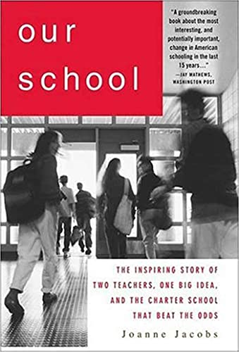 9781403976376: Our School: The Inspiring Story of Two Teachers, One Big Idea, and the School That Beat the Odds