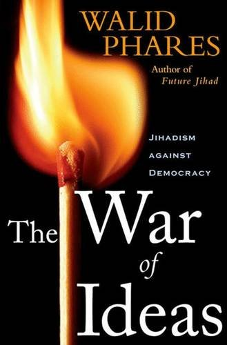9781403976390: The War of Ideas: Jihadism against Democracy