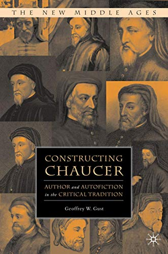 9781403976437: Constructing Chaucer: Author and Autofiction in the Critical Tradition (The New Middle Ages)
