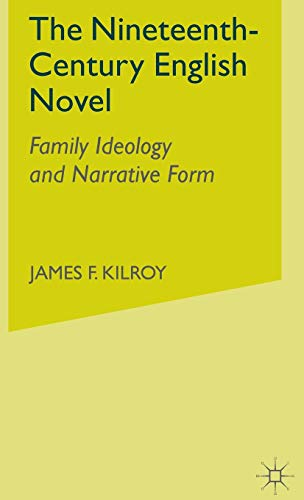 9781403976468: The Nineteenth-Century English Novel: Family Ideology and Narrative Form