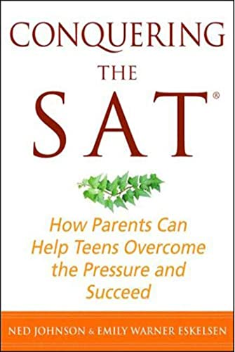 Conquering the SAT: How Parents Can Help: Johnson, Ned, Eskelsen,