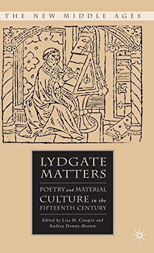 9781403976741: Lydgate Matters: Poetry and Material Culture in the Fifteenth Century (The New Middle Ages)