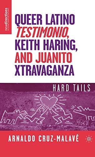 Queer Latino Testimonio, Keith Haring, and Juanito: Cruz-Malavà , Arnaldo