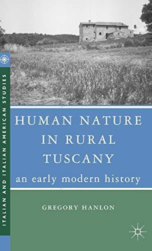 9781403977649: Human Nature in Rural Tuscany: An Early Modern History (Italian and Italian American Studies)