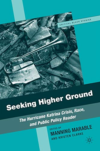 9781403977793: Seeking Higher Ground: The Hurricane Katrina Crisis, Race, and Public Policy Reader (Critical Black Studies)