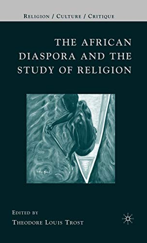 9781403977861: The African Diaspora and the Study of Religion (Religion/Culture/Critique)