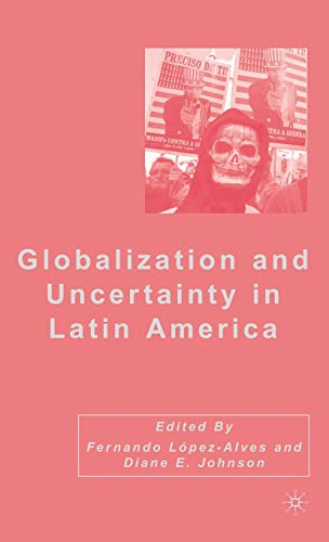 Globalization and Uncertainty in Latin America: Diane E. Johnson