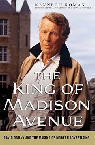 9781403978950: The King of Madison Avenue: David Ogilvy and the Making of Modern Advertising