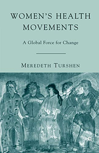 Women's Health Movements: A Global Force for Change: Turshen, Meredeth
