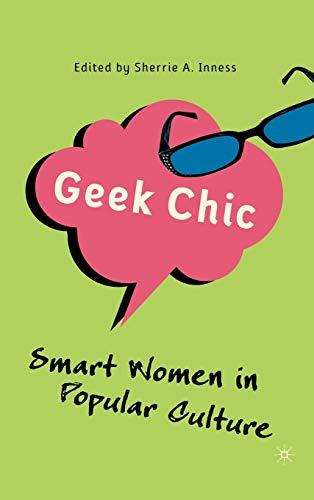 9781403979025: Geek Chic: Smart Women in Popular Culture