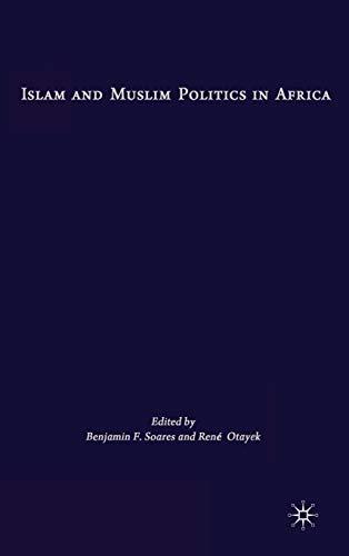 Islam and Muslim Politics in Africa: Benjamin F. Soares, Rene Otayek